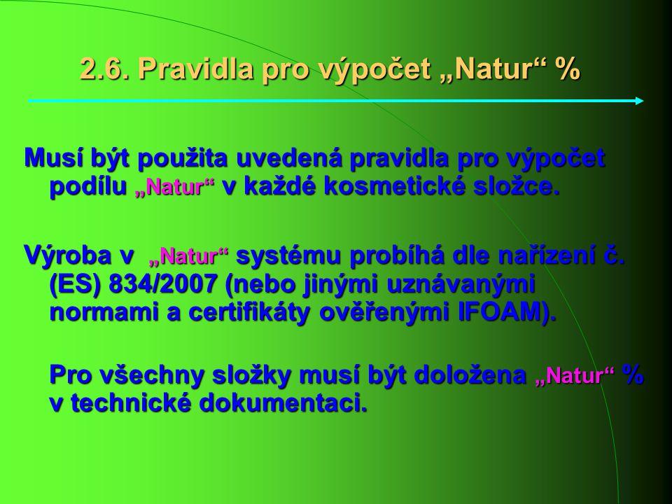 """Musí být použita uvedená pravidla pro výpočet podílu """"Natur"""" v každé kosmetické složce. Výroba v """"Natur"""" systému probíhá dle nařízení č. (ES) 834/2007"""