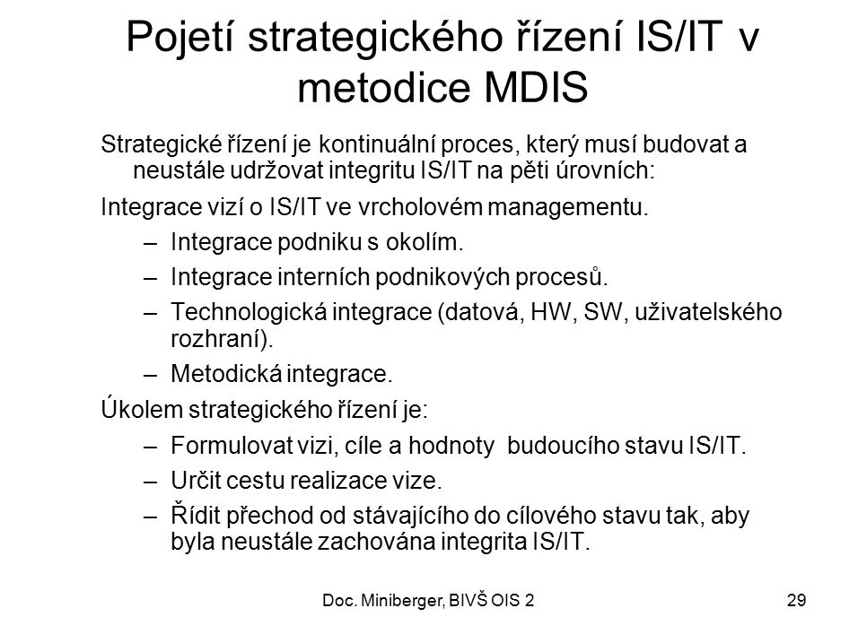 30 Konceptuální model a struktura IST Globální architektura IS/IT Pers.