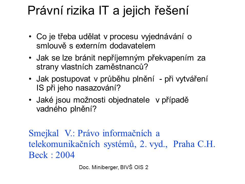 Právo IS/IT v ČR Tradiční právní normy týkající se IS/IT: Autorský zákon Zákon o ochraně osobních údajů Telekomunikační zákon Klasické právní normy, které se aplikují v souvislosti s některými právními vztahy resp.