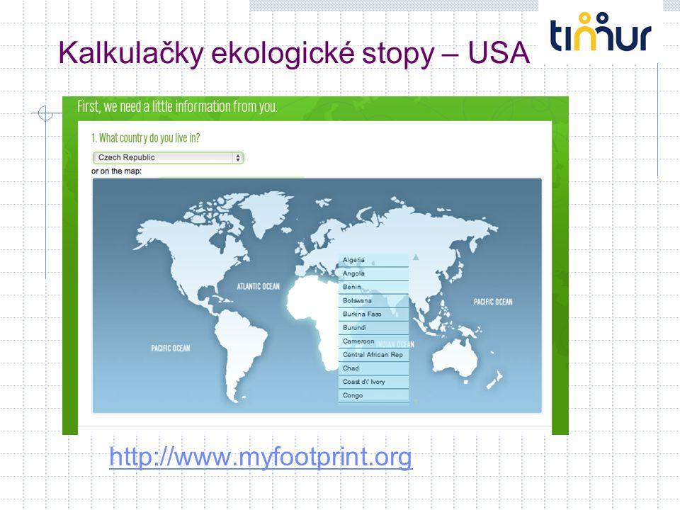 Kalkulačky ekologické stopy – USA http://www.myfootprint.org