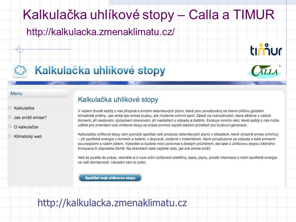 Kalkulačka uhlíkové stopy – Calla a TIMUR http://kalkulacka.zmenaklimatu.cz/ http://kalkulacka.zmenaklimatu.cz