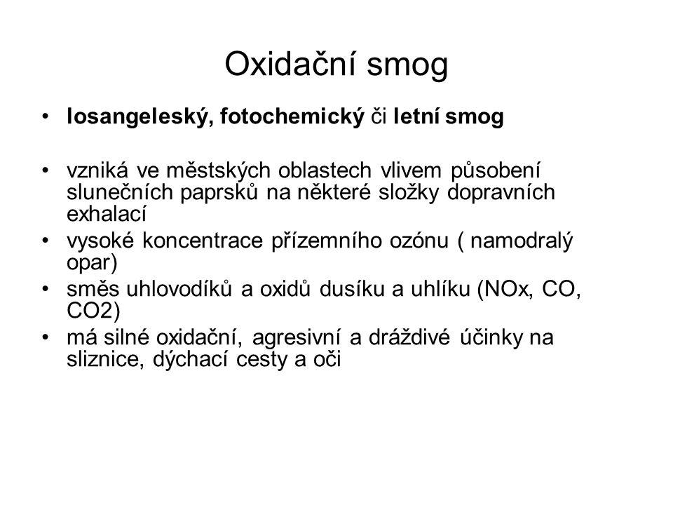 Oxidační smog losangeleský, fotochemický či letní smog vzniká ve městských oblastech vlivem působení slunečních paprsků na některé složky dopravních e