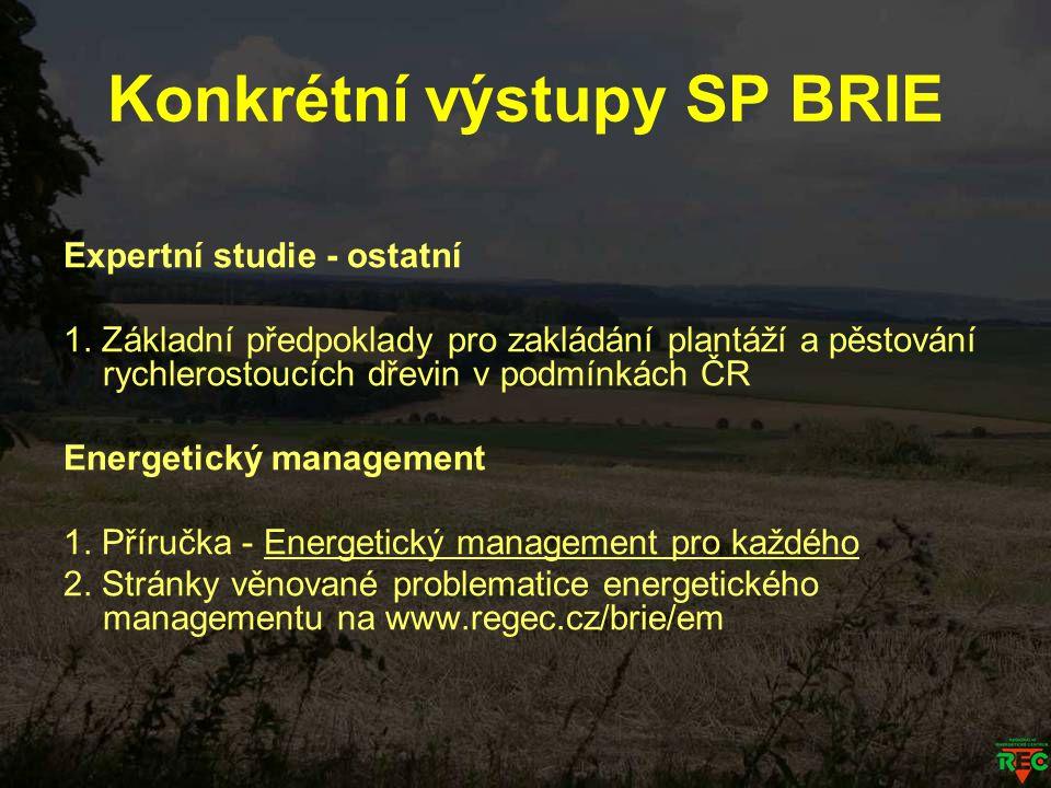 Konkrétní výstupy SP BRIE Expertní studie - ostatní 1. Základní předpoklady pro zakládání plantáží a pěstování rychlerostoucích dřevin v podmínkách ČR