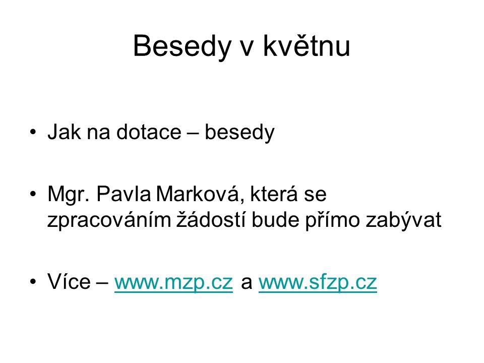Besedy v květnu Jak na dotace – besedy Mgr.