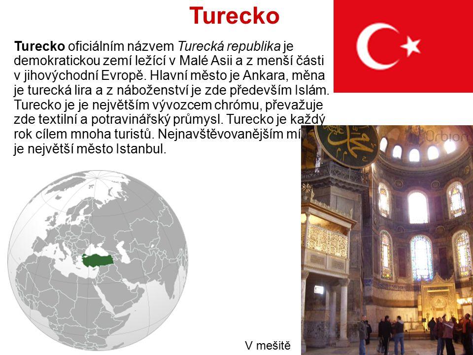 Turecko Turecko oficiálním názvem Turecká republika je demokratickou zemí ležící v Malé Asii a z menší části v jihovýchodní Evropě. Hlavní město je An