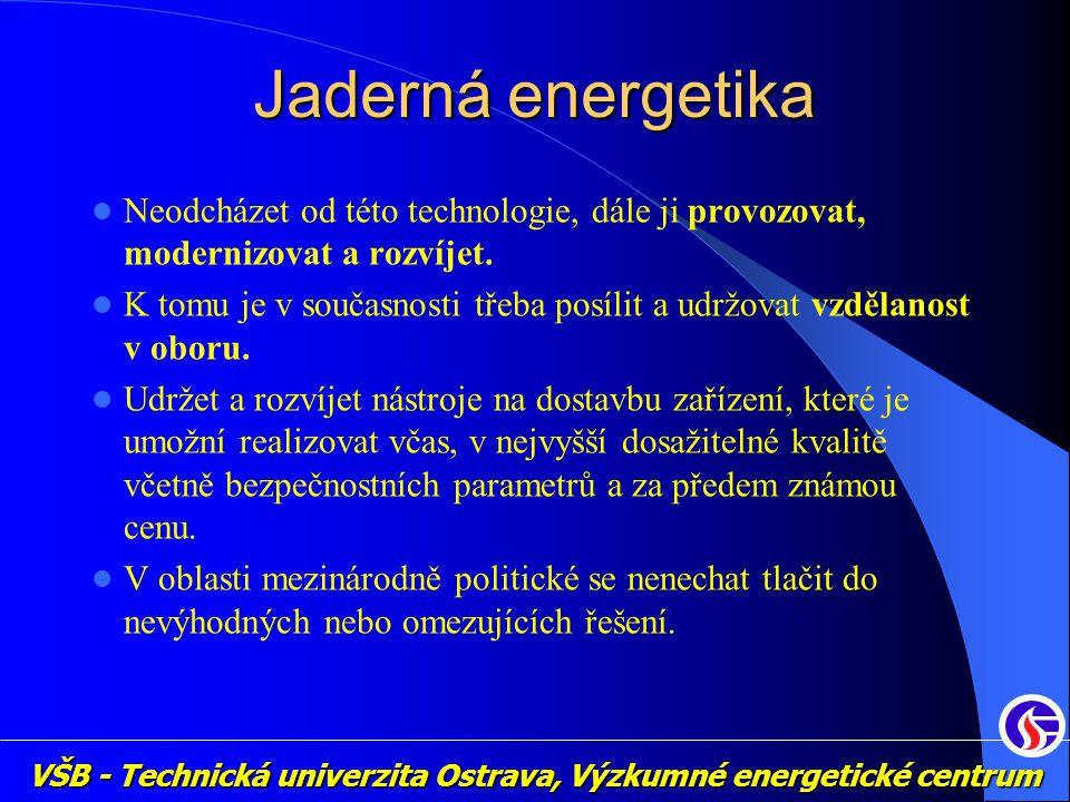 VŠB - Technická univerzita Ostrava, Výzkumné energetické centrum Jaderná energetika Neodcházet od této technologie, dále ji provozovat, modernizovat a rozvíjet.