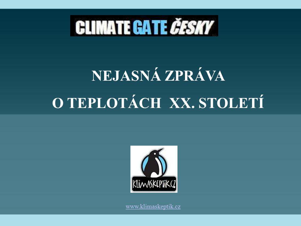 NEJASNÁ ZPRÁVA O TEPLOTÁCH XX. STOLETÍ www.klimaskeptik.cz