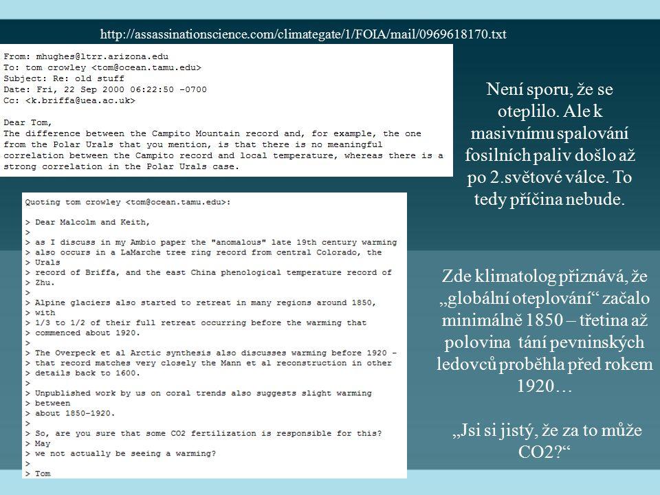 """http://assassinationscience.com/climategate/1/FOIA/mail/0969618170.txt Zde klimatolog přiznává, že """"globální oteplování"""" začalo minimálně 1850 – třeti"""