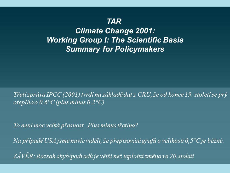 Třetí zpráva IPCC (2001) tvrdí na základě dat z CRU, že od konce 19. století se prý oteplilo o 0.6°C (plus mínus 0.2°C) To není moc velká přesnost. Pl
