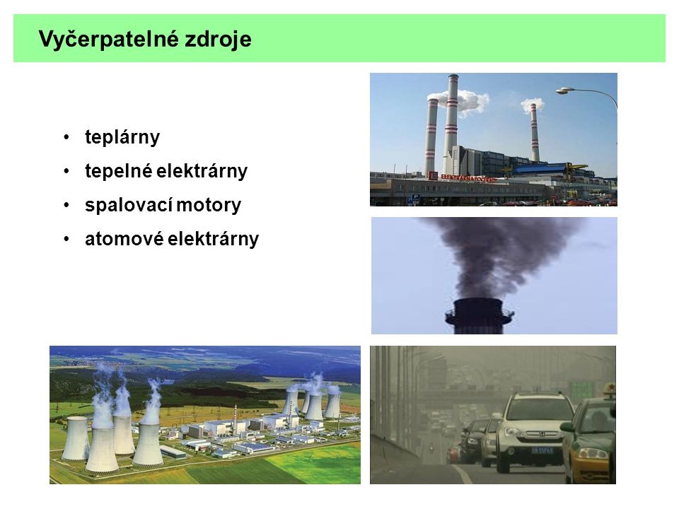 Obnovitelné zdroje energie Slunce – nepřímé využití Energie větru Příklady použití v městské zástavbě, nebo na dopravních tepnách