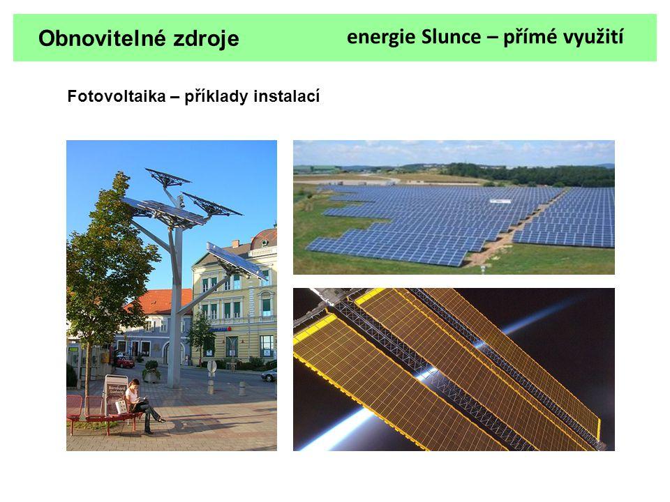 Obnovitelné zdroje energie Slunce – přímé využití Fotovoltaika – příklady instalací