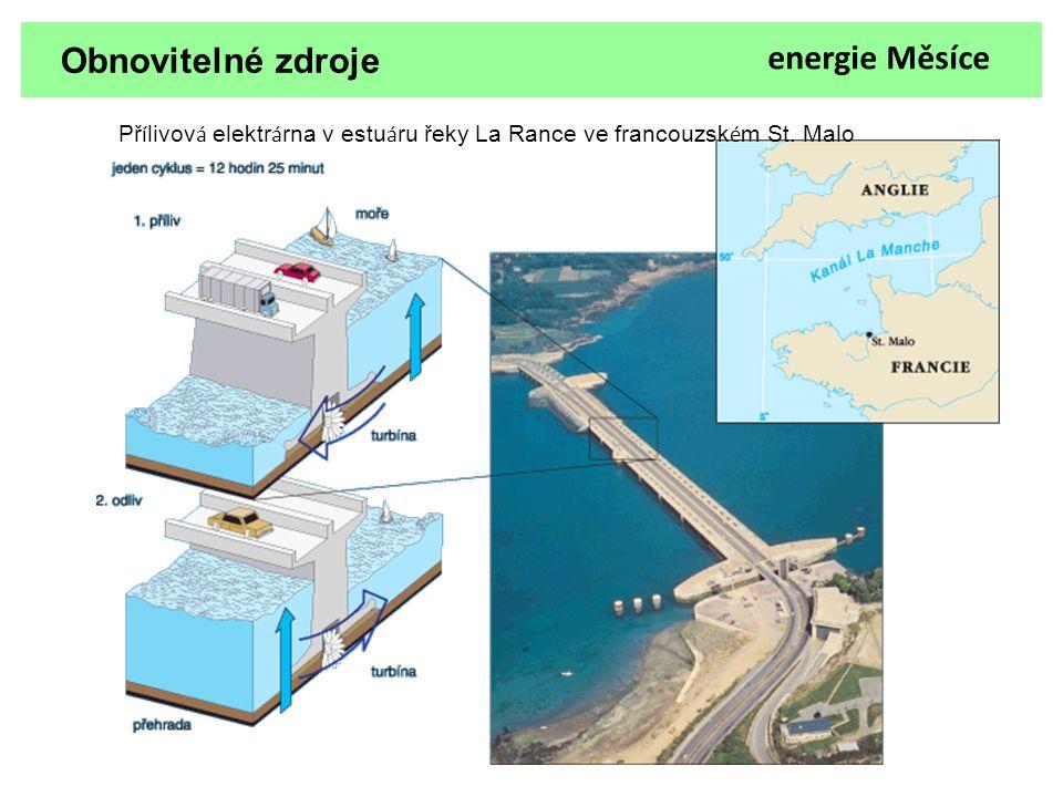 Obnovitelné zdroje energie Měsíce Př í livov á elektr á rna v estu á ru řeky La Rance ve francouzsk é m St. Malo
