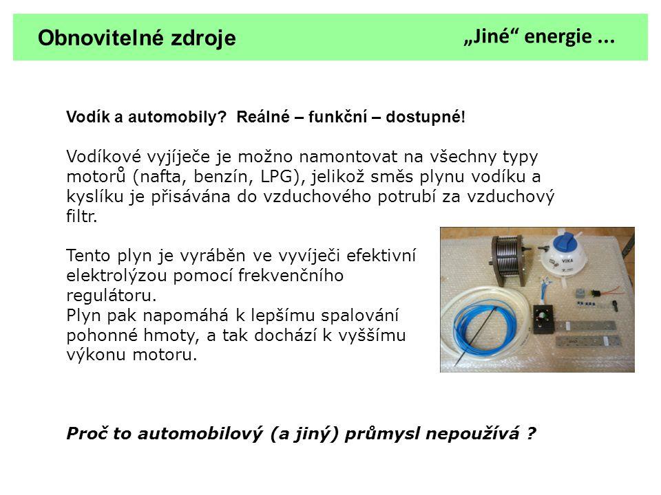 Obnovitelné zdroje Vodík a automobily? Reálné – funkční – dostupné! Vodíkové vyjíječe je možno namontovat na všechny typy motorů (nafta, benzín, LPG),