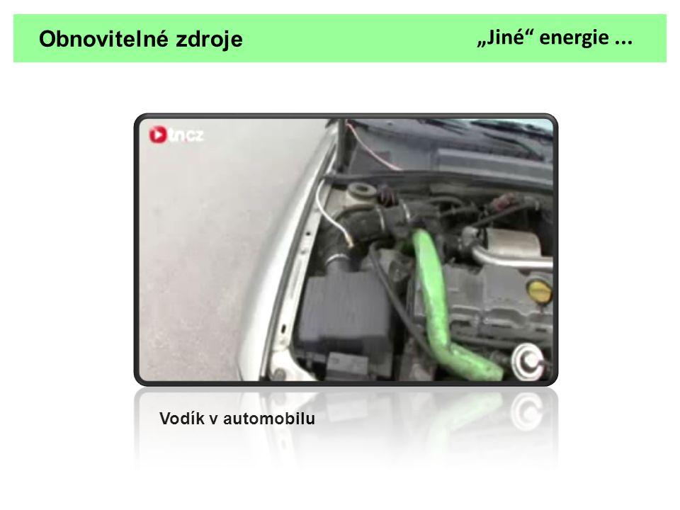 """Obnovitelné zdroje Vodík v automobilu """"Jiné"""" energie..."""