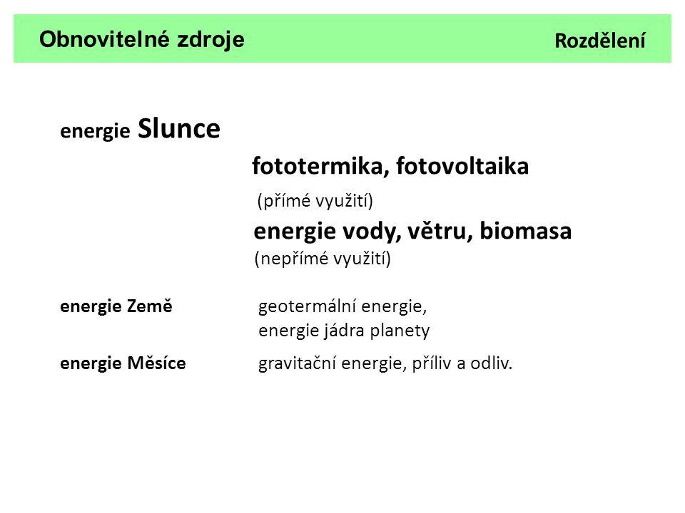 Obnovitelné zdroje energie Slunce – nepřímé využití Energie biomasy - bioplyn zpracování biomasy tzv.