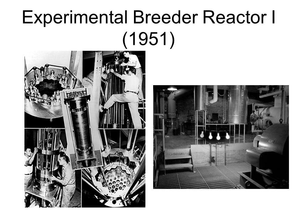 Experimental Breeder Reactor I (1951)