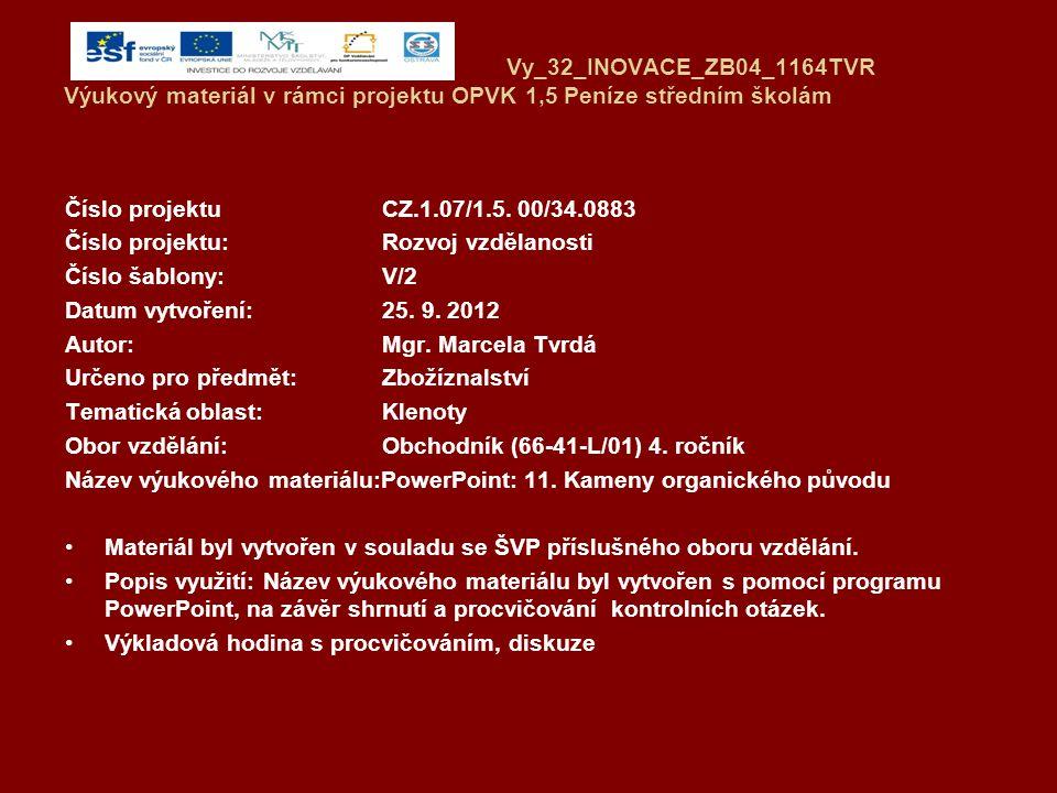 Vy_32_INOVACE_ZB04_1164TVR Výukový materiál v rámci projektu OPVK 1,5 Peníze středním školám Číslo projektuCZ.1.07/1.5.