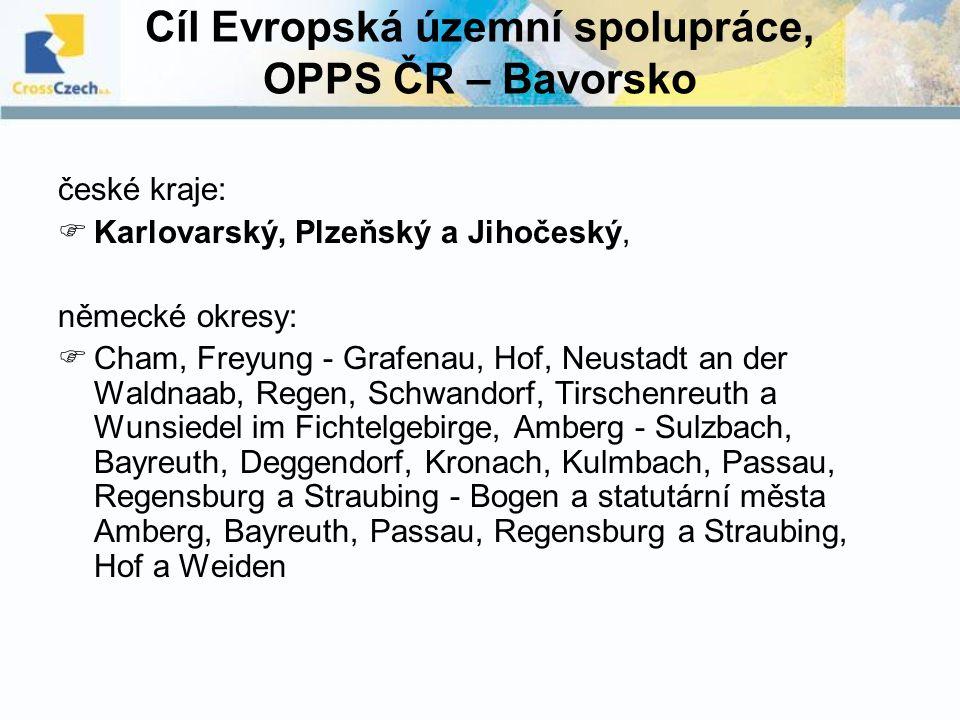 Cíl Evropská územní spolupráce, OPPS ČR – Bavorsko české kraje:  Karlovarský, Plzeňský a Jihočeský, německé okresy:  Cham, Freyung - Grafenau, Hof,