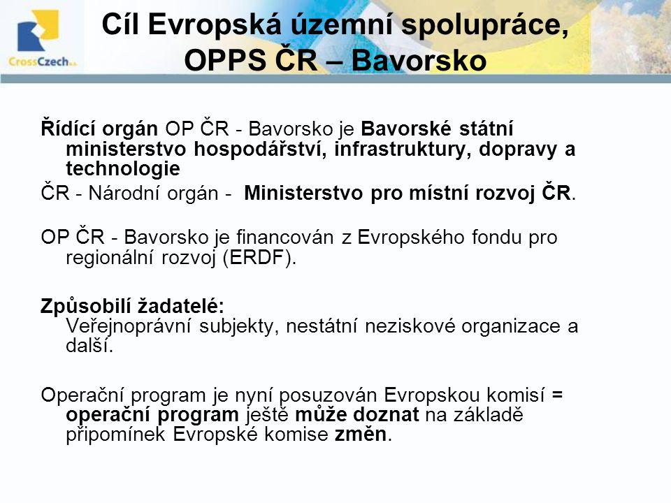 Cíl Evropská územní spolupráce, OPPS ČR – Bavorsko Řídící orgán OP ČR - Bavorsko je Bavorské státní ministerstvo hospodářství, infrastruktury, dopravy