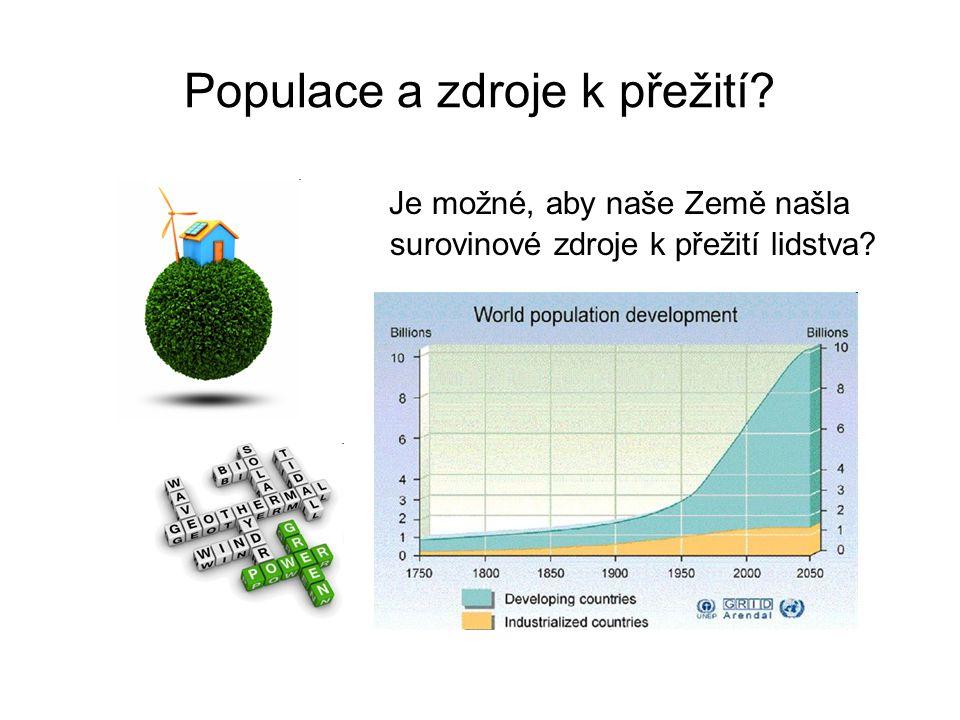Populace a zdroje k přežití? Je možné, aby naše Země našla surovinové zdroje k přežití lidstva?