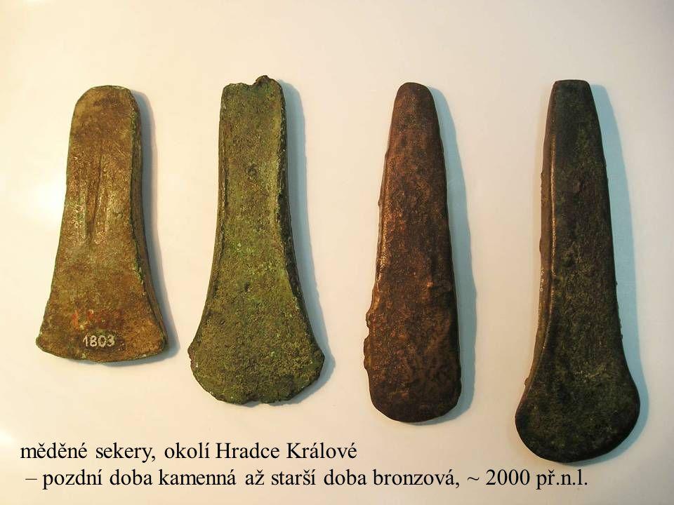 Jakub Jirásek15 měděné sekery, okolí Hradce Králové – pozdní doba kamenná až starší doba bronzová, ~ 2000 př.n.l.