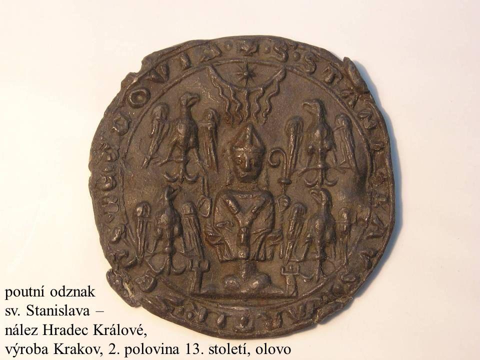 Jakub Jirásek36 poutní odznak sv. Stanislava – nález Hradec Králové, výroba Krakov, 2. polovina 13. století, olovo