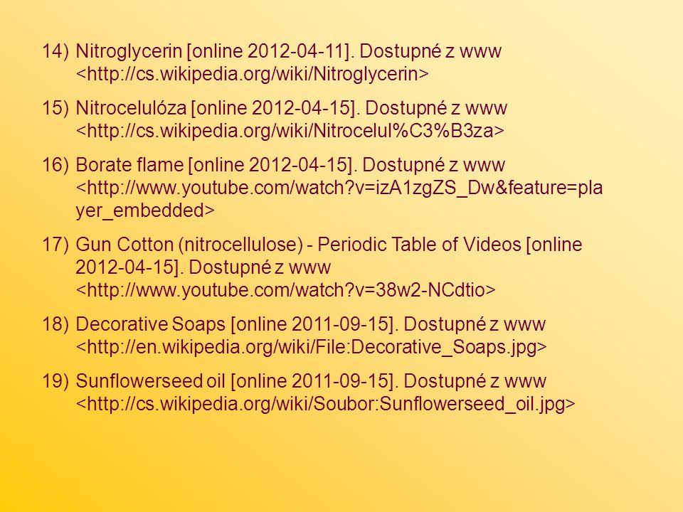 14)Nitroglycerin [online 2012-04-11]. Dostupné z www 15)Nitrocelulóza [online 2012-04-15]. Dostupné z www 16)Borate flame [online 2012-04-15]. Dostupn