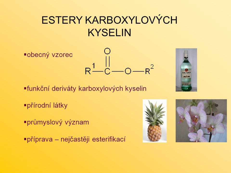  obecný vzorec  funkční deriváty karboxylových kyselin  přírodní látky  průmyslový význam  příprava – nejčastěji esterifikací ESTERY KARBOXYLOVÝC