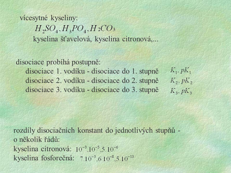 vícesytné kyseliny: disociace probíhá postupně: disociace 1.