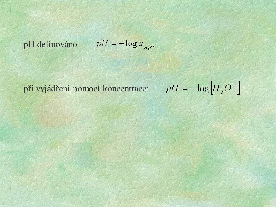 pH definováno při vyjádření pomocí koncentrace: