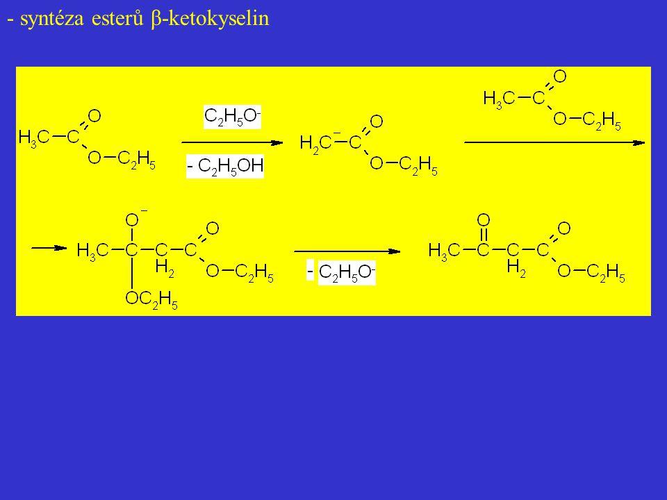 - syntéza esterů β-ketokyselin