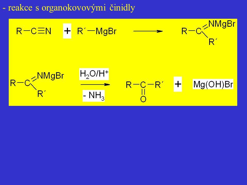 - reakce s organokovovými činidly