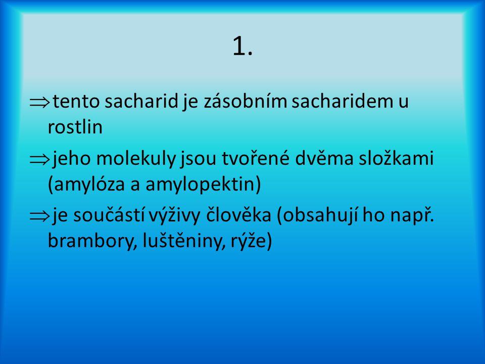 Správné řešení Sacharid č.5 a)Celulóza b)Polysacharid Sacharid č.