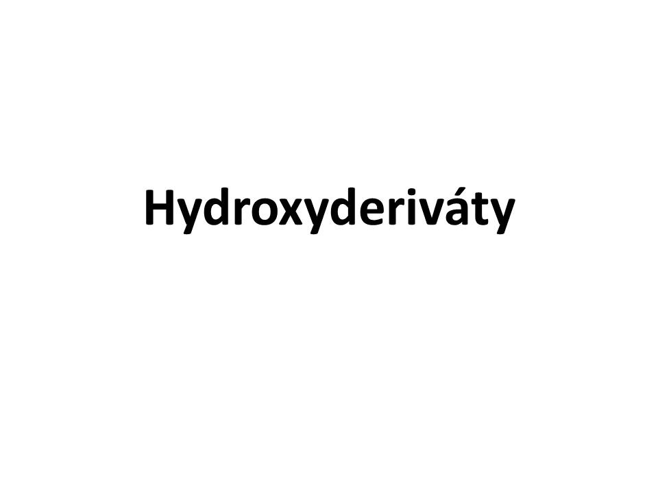 Chemické vlastnosti hydroxysloučenin Oxidace vícesytných alkoholů KMnO 4 + 2 O 2  2 R-COOH + 2 H 2 O HNO 3 + O 2  R-CO-CO-R + 2 H 2 O HNO 2 +1/2 O 2  + H 2 O