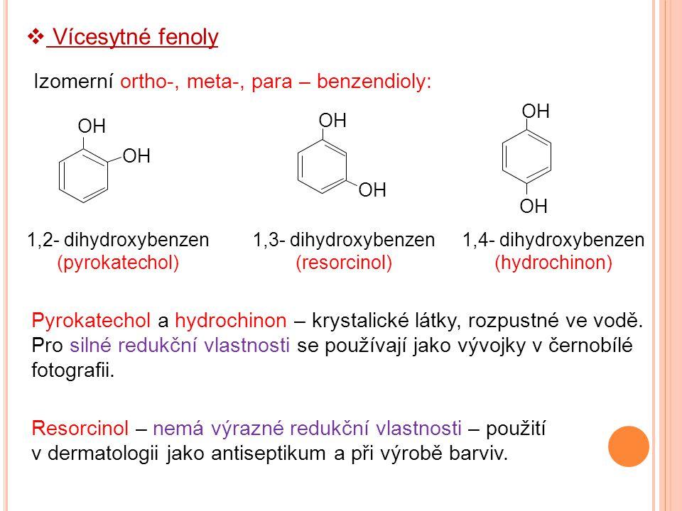 Pyrokatechol a hydrochinon – krystalické látky, rozpustné ve vodě.