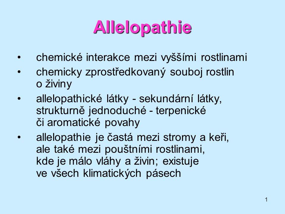 1 Allelopathie chemické interakce mezi vyššími rostlinami chemicky zprostředkovaný souboj rostlin o živiny allelopathické látky - sekundární látky, st