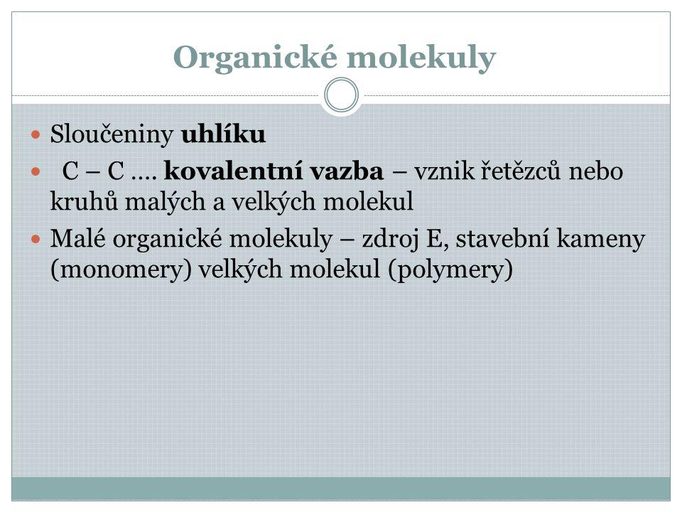 Organické molekuly Sloučeniny uhlíku C – C ….