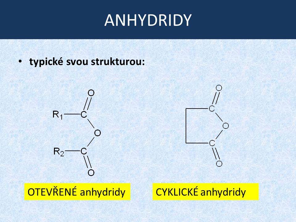 ANHYDRIDY KK Příprava: reakce halogenidů a solí kyselin CH 3 COCl + CH 3 COONa  (CH 3 CO) 2 O + NaCl Fyzikální vlastnosti: - nižší anhydridy - ostře páchnoucí kapaliny - vyšší anhydridy - krystalické látky - velmi špatně rozpustné ve vodě