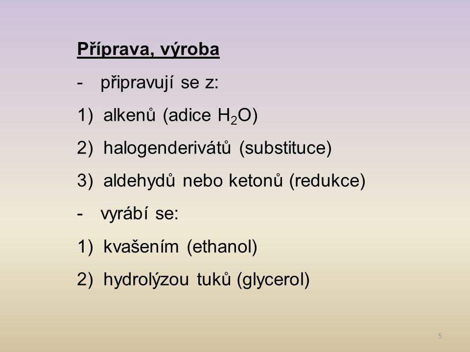 6 Reakce 1)Substituce – -OH nahrazena jinou char.sk.
