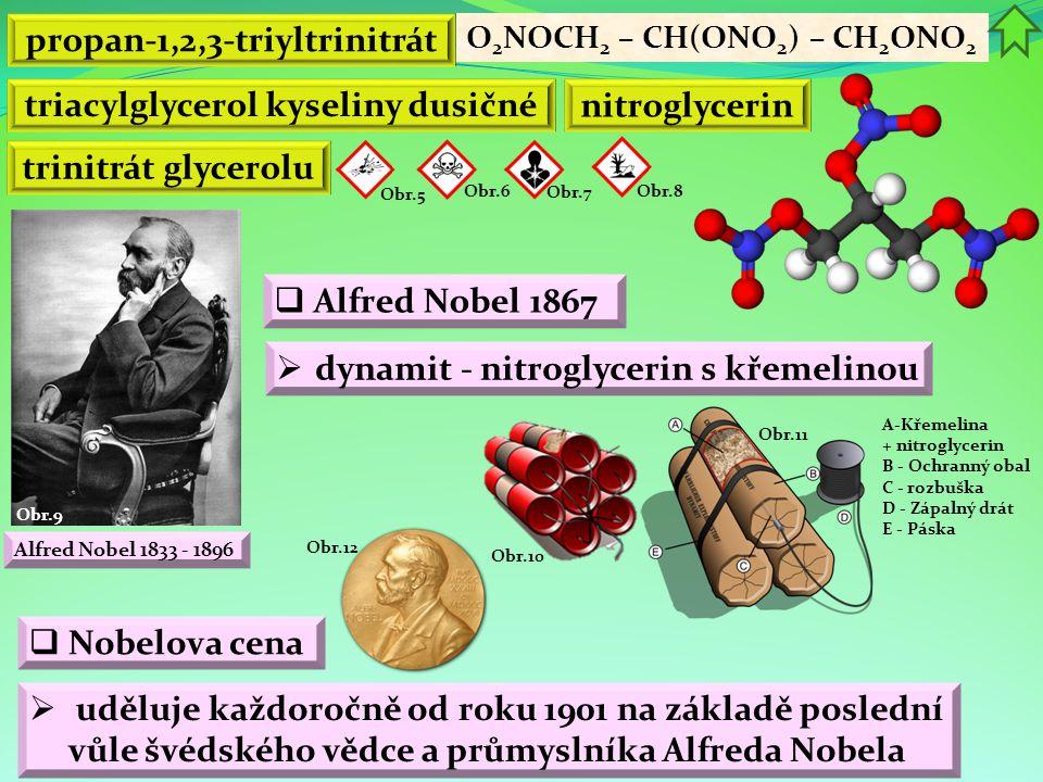 Obr.12 Obr.11 Obr.10 Obr.9 Alfred Nobel 1833 - 1896 propan-1,2,3-triyltrinitrát  uděluje každoročně od roku 1901 na základě poslední vůle švédského v