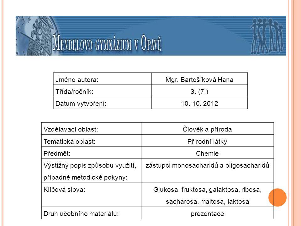 Jméno autora:Mgr. Bartošíková Hana Třída/ročník:3. (7.) Datum vytvoření:10. 10. 2012 Vzdělávací oblast:Člověk a příroda Tematická oblast: Přírodní lát