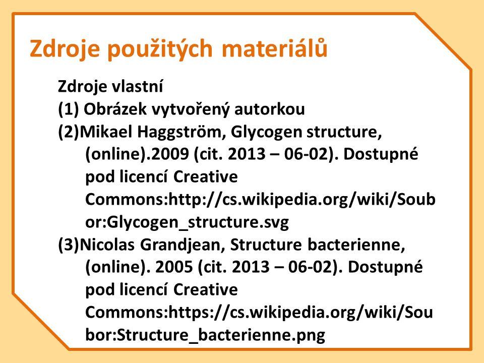 Zdroje použitých materiálů Zdroje vlastní (1) Obrázek vytvořený autorkou (2)Mikael Haggström, Glycogen structure, (online).2009 (cit.