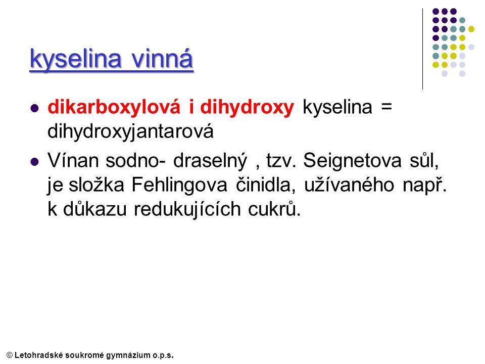 kyselina vinná dikarboxylová i dihydroxy kyselina = dihydroxyjantarová Vínan sodno- draselný, tzv.