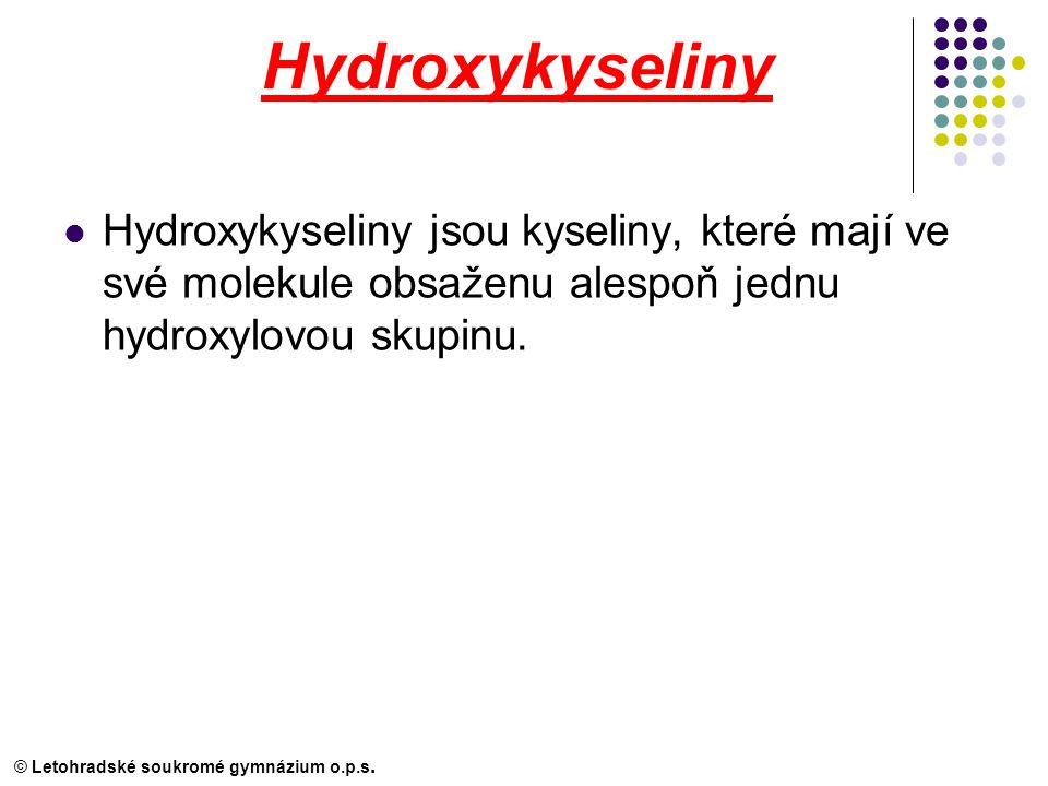 Hydroxykyseliny Hydroxykyseliny jsou kyseliny, které mají ve své molekule obsaženu alespoň jednu hydroxylovou skupinu.
