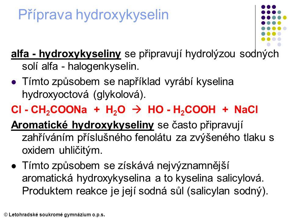 Příprava hydroxykyselin alfa - hydroxykyseliny se připravují hydrolýzou sodných solí alfa - halogenkyselin.