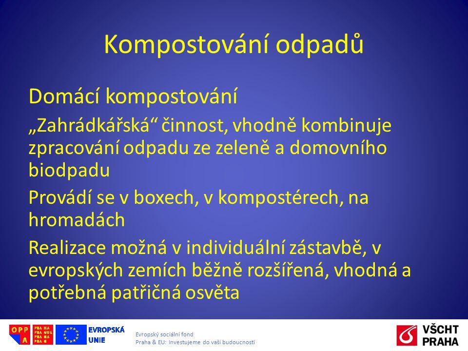"""Evropský sociální fond Praha & EU: Investujeme do vaší budoucnosti Kompostování odpadů Domácí kompostování """"Zahrádkářská"""" činnost, vhodně kombinuje zp"""