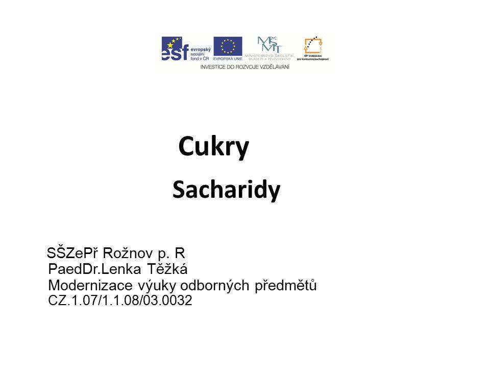Cukry Sacharidy SŠZePř Rožnov p.