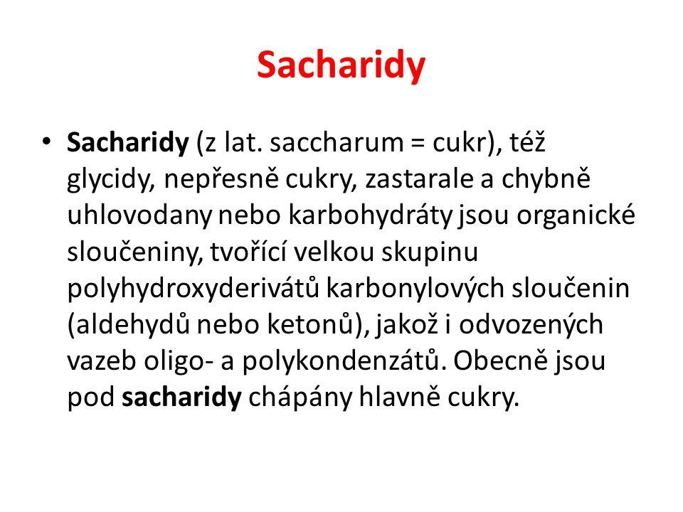 Sacharidy Sacharidy (z lat.