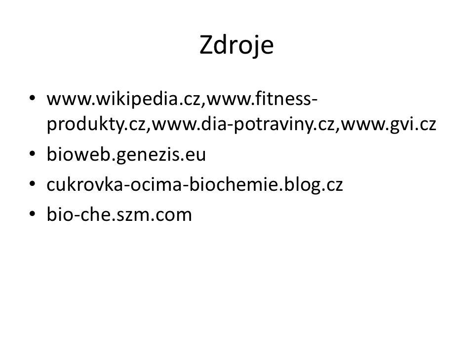 Zdroje www.wikipedia.cz,www.fitness- produkty.cz,www.dia-potraviny.cz,www.gvi.cz bioweb.genezis.eu cukrovka-ocima-biochemie.blog.cz bio-che.szm.com