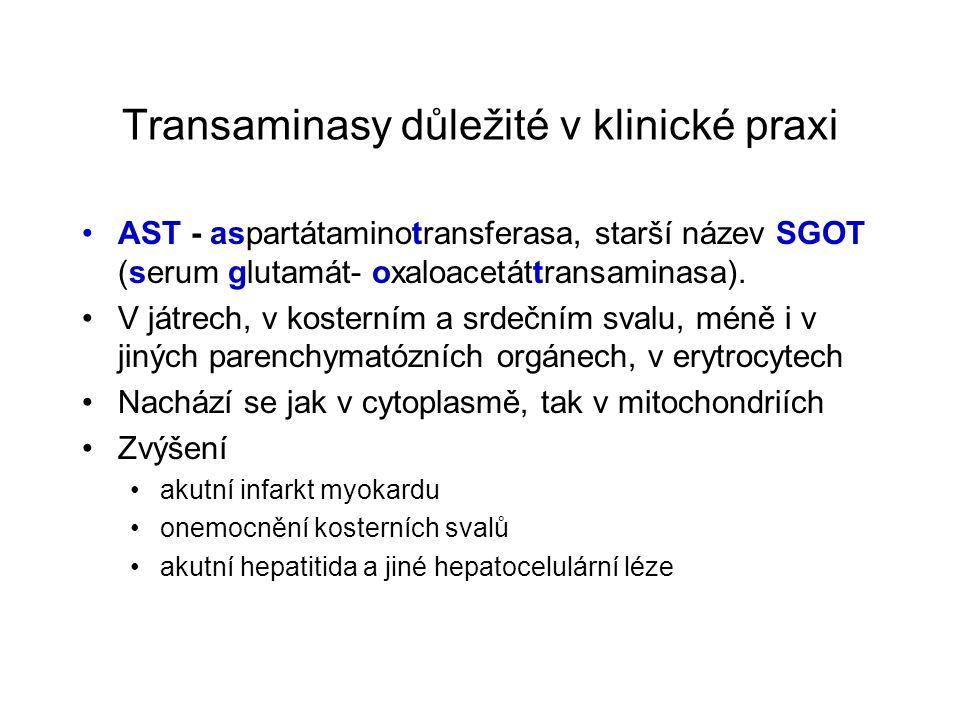 Transaminasy důležité v klinické praxi AST - aspartátaminotransferasa, starší název SGOT (serum glutamát- oxaloacetáttransaminasa). V játrech, v koste
